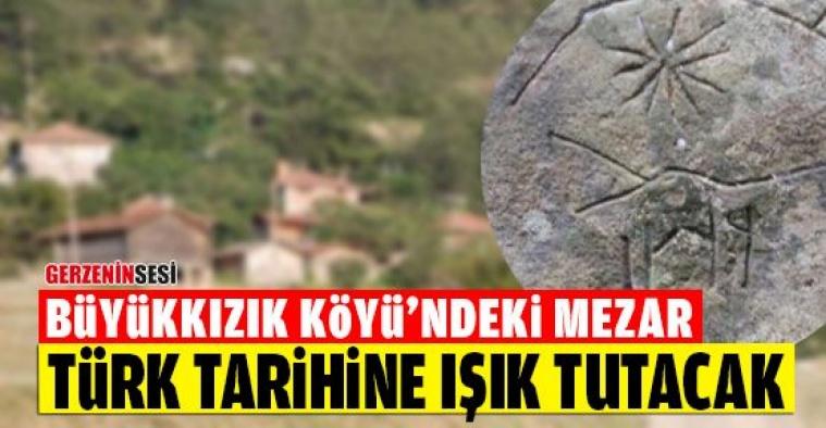 Büyükkızık Köyü'ndeki Mezar Türk Tarihine Işık Tutacak