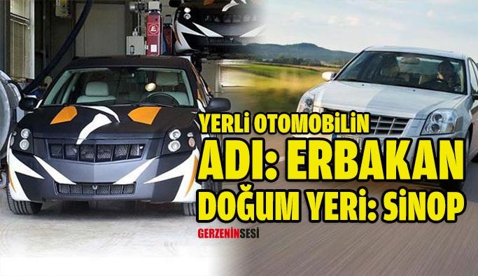 """Yerli Otomobil """"Erbakan"""" Sinop'ta Yapılabilir"""