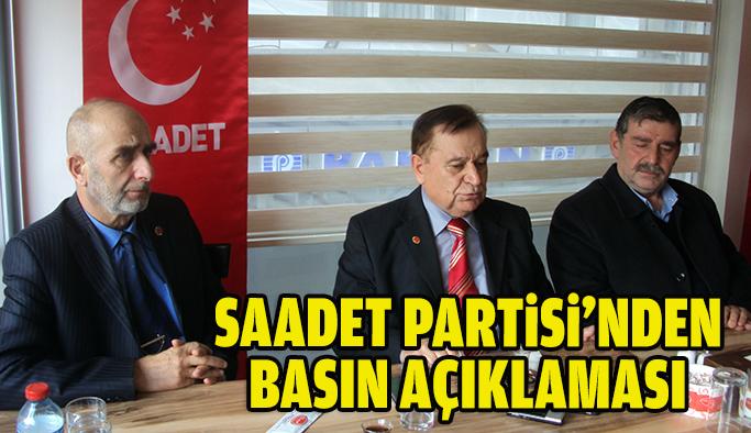 Saadet Partisi Önemli Açıklamalarda Bulundu