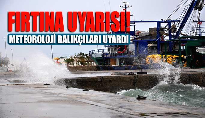 Meteoroloji ''Balıkçıları'' Uyardı