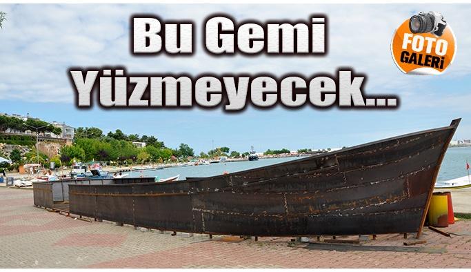 Bu gemi yüzmeyecek…