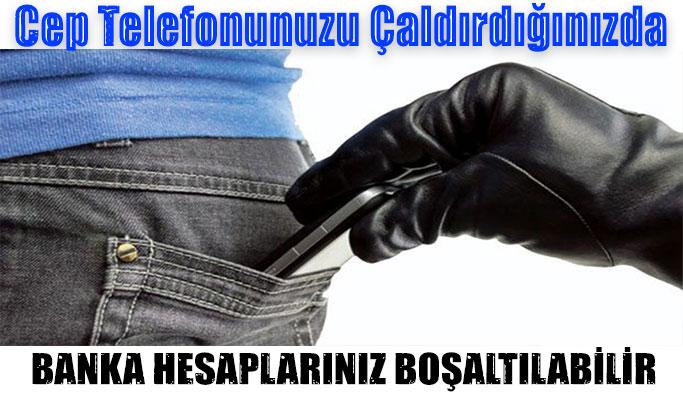 Cep telefonu hırsızlarına dikkat