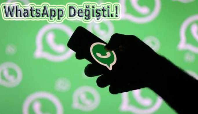 WhatsApp değişti !