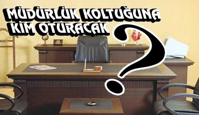 Yeni müdür kim olacak?