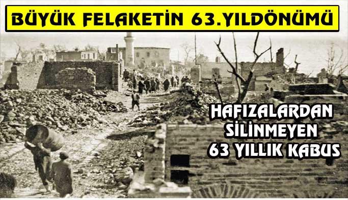 Bugün 13 Şubat! Büyük felaketin 63. yıl dönümü