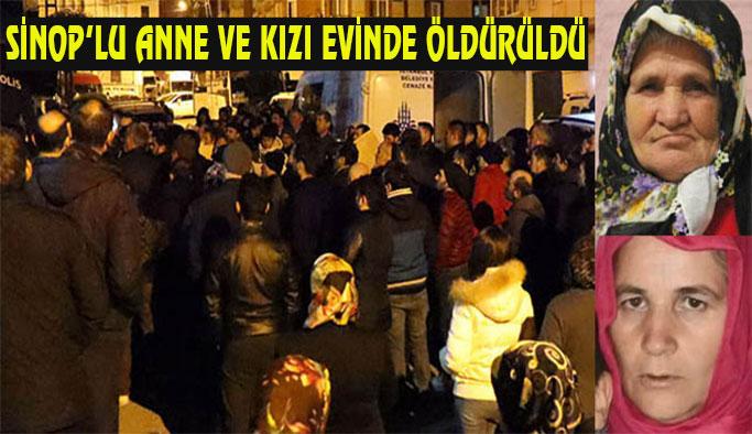 Sinop'lu Anne Ve Kızı Evlerinde Öldürüldü