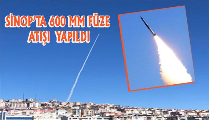 Sinop'ta 600 mm Bora Füzesi Test Edildi