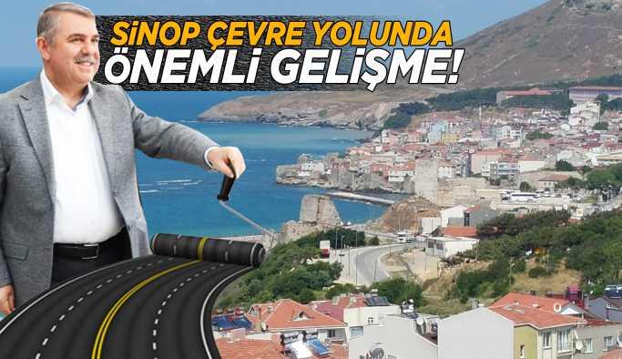 Sinop Çevre Yolu Projesinde İlk Adım Atıldı