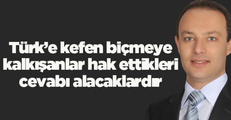 """Fındık; """"Türk'e kefen biçmeye kalkışanlar hak ettikleri cevabı alacaklardır"""""""