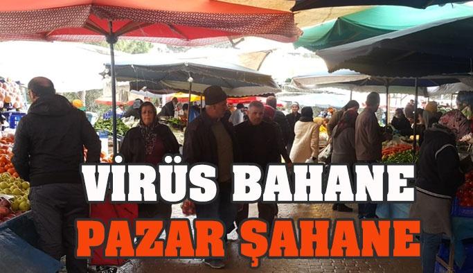 Virüs Bahane Pazar Şahane