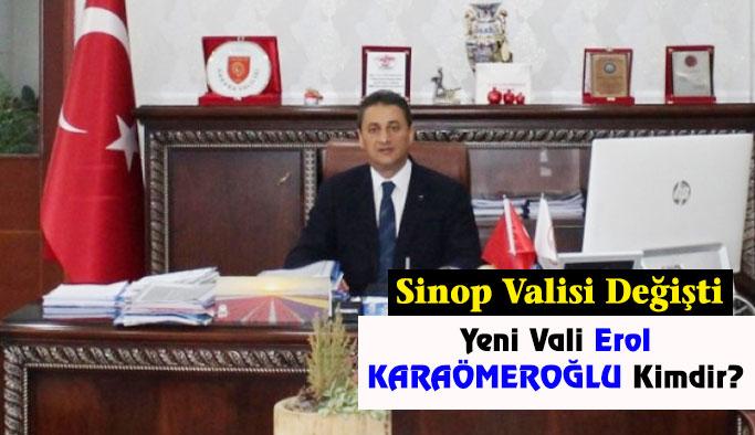 Sinop Valisi Karaömeroğlu Oldu