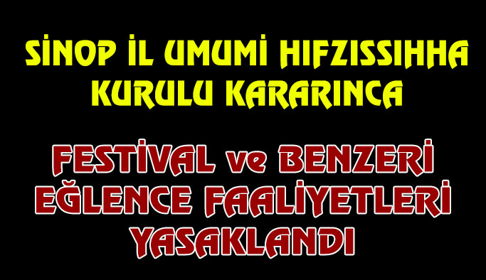 Sinop'ta Festival ve Benzeri Eğlence Faaliyetleri Yasaklandı