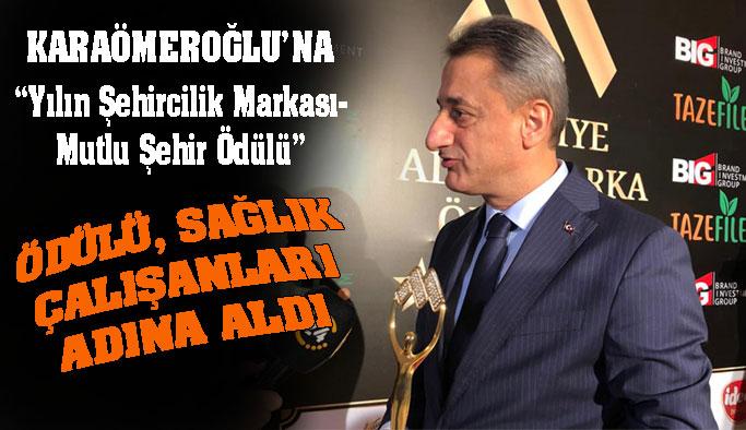 """Karaömeroğlu'na """"Yılın Şehircilik Markası-Mutlu Şehir"""" Ödülü"""