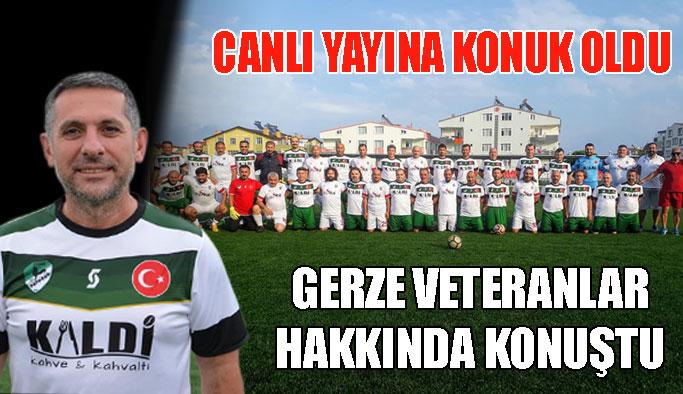 Gerze Veteranlar Futbol Takımı ile ilgili konuştu