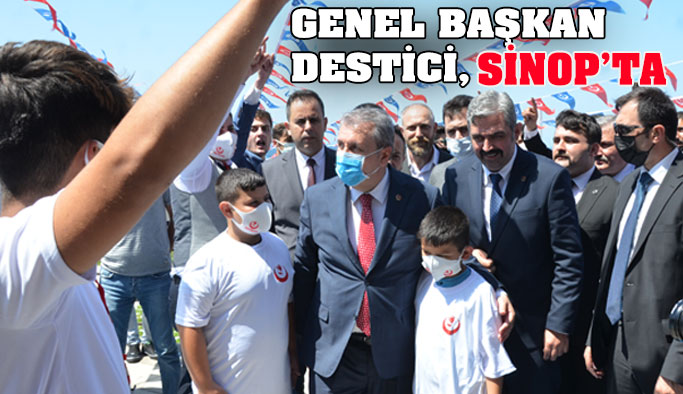 BBP Genel Başkanı Destici Sinop'ta