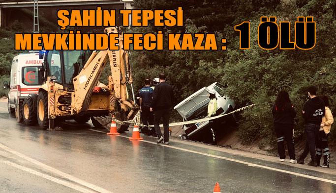 Şahin Tepesinde Kaza: 1 Ölü!