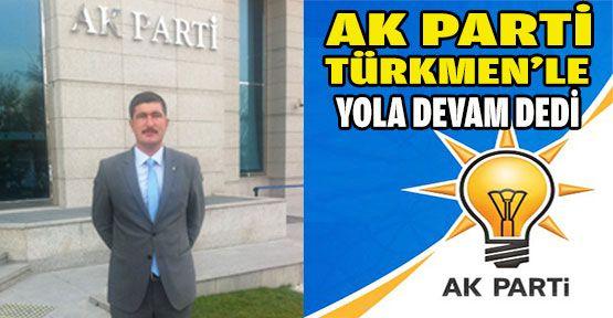 Ak Parti Dikmen'de Türkmen'le Yola Devam Dedi