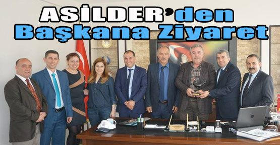 ASİLDER'den Başkan Belovacıklı'ya Ziyaret