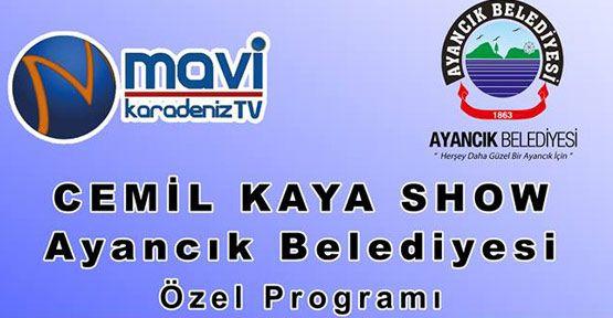 AYANCIK İLÇESİ MAVİ KARADENİZ TV CEMİL KAYA SHOW'DA