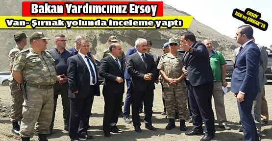 Bakan Yardımcısı Ersoy, Van ve Şırnak'ta