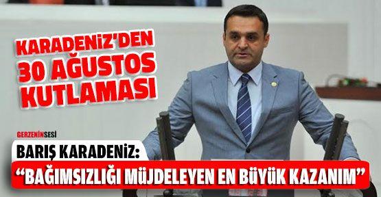 Barış Karadeniz'den 30 Ağustos Mesajı