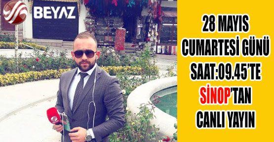 Beyaz TV Bu Hafta Sinop'ta Çekim Yapacak