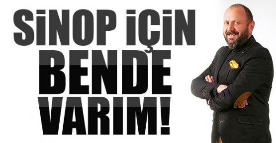 Candarcan; Sinop İçin Bende Varım!