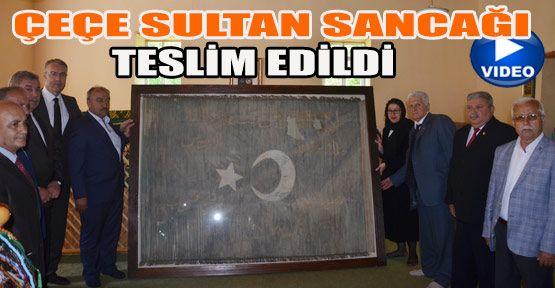 Çeçe Sultan Sancağı Onarılarak Yerine Konuldu