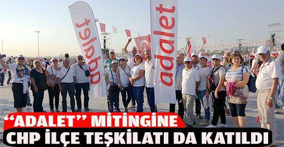 CHP İlçe Teşkilatı Adalet Mitingine Katıldı