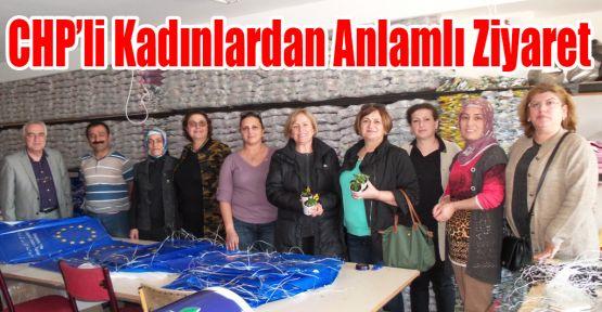 CHP'li kadınlardan anlamlı ziyaret