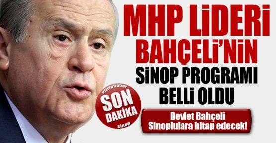 Devlet Bahçeli'nin Sinop programı netleşti
