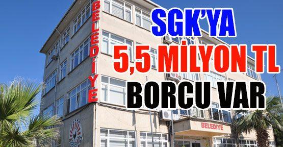 Gerze Belediyesi'nin SGK'ya 5,5 Milyon TL Borcu Var
