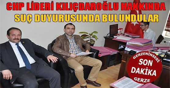 Gerzeli Ak Partililer Kılıçdaroğlu Hakkında Suç Duyurusunda Bulundular