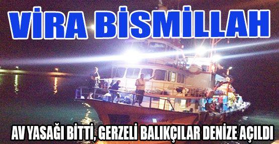 Gerzeli Balıkçılar 'Vira Bismillah' Dedi