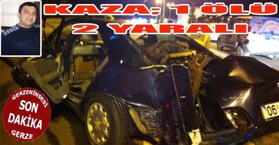 Kaza; 1 Ölü 2 Yaralı