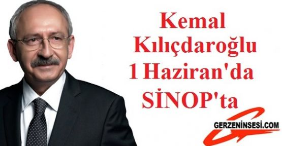 Kemal Kılıçdaroğlu Sinop'a geliyor