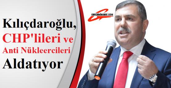 """Maviş: """"Kılıçdaroğlu, CHP'lileri ve Anti Nükleercileri Aldatıyor"""""""
