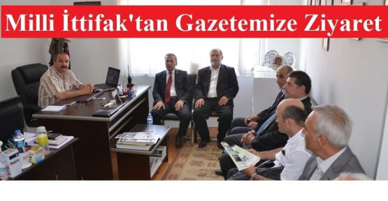 Milli İttifak'tan Gazetemize Ziyaret