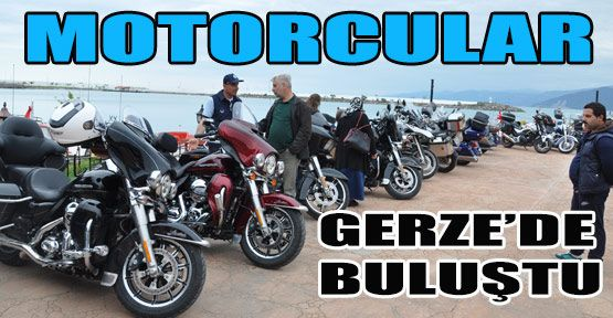 Motorcular Gerze'de Buluştu