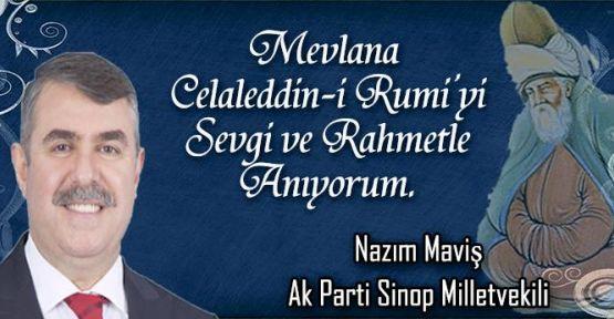 Nazım Maviş, Hz. Mevlana'nın vefatının 742.yıl dönümü münasebetiyle bir mesaj yayınladı.