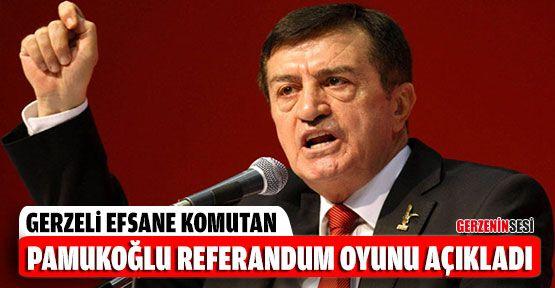 Osman Pamukoğlu Referandum Oyunu Açıkladı