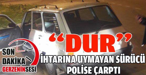 Polisin dur ihtarına uymayan sürücü kaza yaptı; 1 polis yaralı