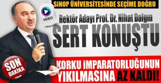 Rektör adayı Prof. Dr. Nihat Dalgın sert konuştu!