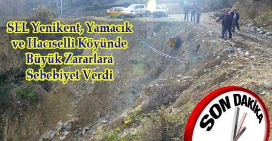 Sel Yenikent, Yamacık ve Hacıselli Köyünü Kötü Vurdu