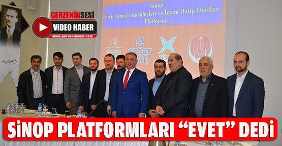 """Sinop Platformları """"Evet"""" Dedi"""
