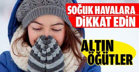 Soğuk Havalarda Dikkat Etmeniz Gerekenler