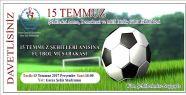 15 Temmuz Şehitleri Anısına Futbol Müsabakası