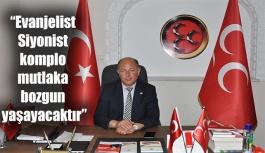 """""""Türkiye üzerine oynanan oyunlar bozguna uğrayacak"""""""