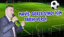 Maviş: Gerze Stadı İçin Tarih Verdi