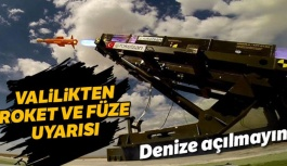 Sinop'ta roket ve füze atışı yapılacak